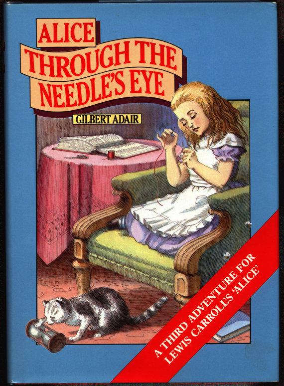 Alice Through the Needles Eye