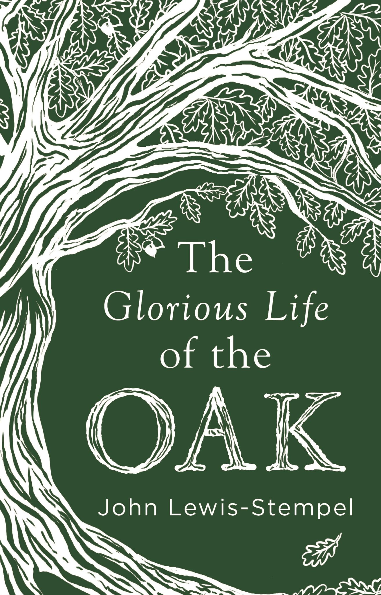 glorious life of the oak