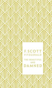F Scott Fizgerald Foiled Beautiful and the Damned