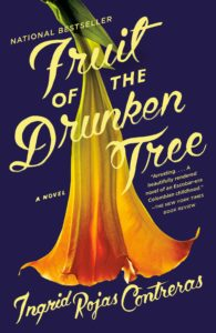 Fruit of the Drunken Tree Ingrid Rojas Contreras