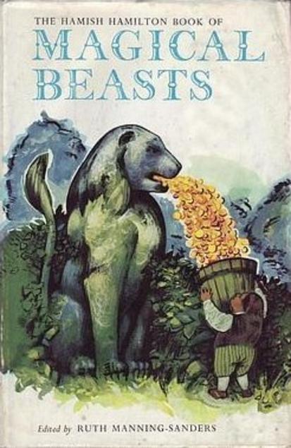 Hamish Hamilton Book of Magical Beasts Ruth Manning Sanders