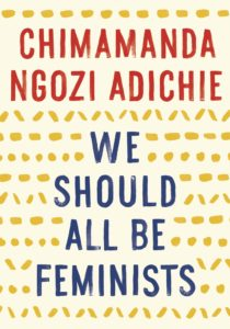 We Should All be Feminists Chimamanda Ngozi Adichie