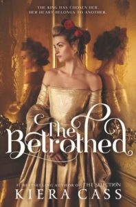 betrothed kiera cass