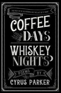 cyrus parker coffee days whiskey nights