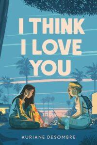 desombre i think i love you