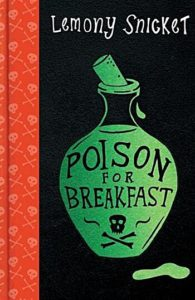 lemony snicket poison for breakfast uk